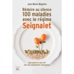Livre Réduire au silence 100 maladies avec le Régime Seignalet